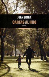 Cartas Al Hijo - Juan Sklar