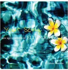 Cd Your Song New Age Renditions Of Elton John Judson Mancebo