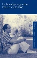 Imagen 1 de 3 de La Hormiga Argentina, Italo Calvino, Siruela