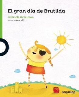 El Gran Día De Brutilda - Gabriela Keselman - Loqueleo