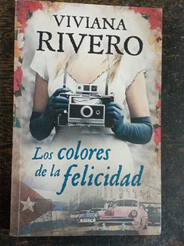 Los Colores De La Felicidad * Viviana Rivero * Emece *