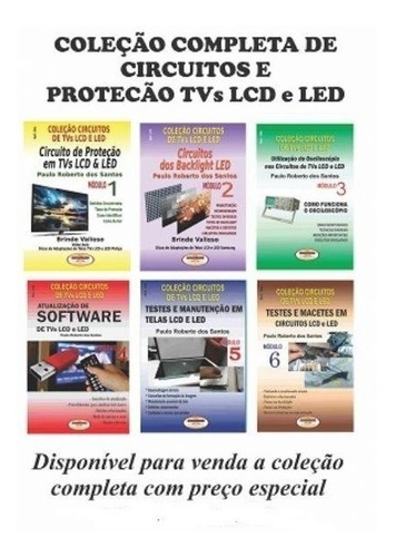 Coleção De Livros De Circuitos E Proteção Tvs Lcd E Led