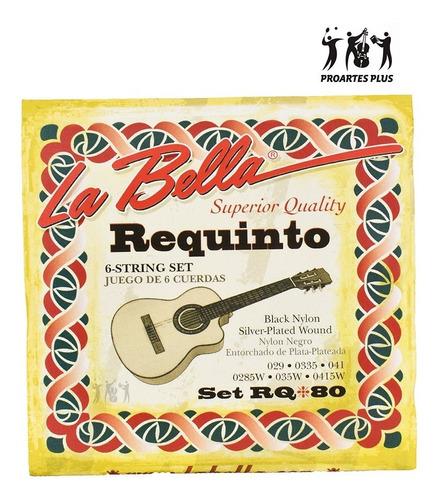 Encordado Guitarra Requinto La Bella Rq80