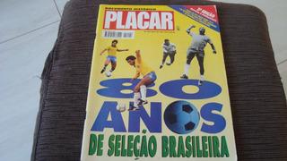 Revista Placar 1094 Especial 80 Anos Da Seleção Brasileira
