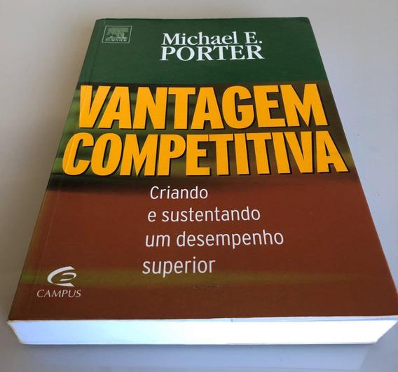 Livro Físico Vantagem Competitiva - Criando E Sustentando ..
