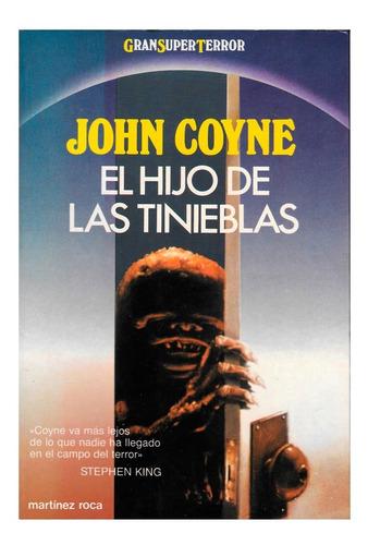 El Hijo De Las Tinieblas - John Coyne - Martinez Roca Terror