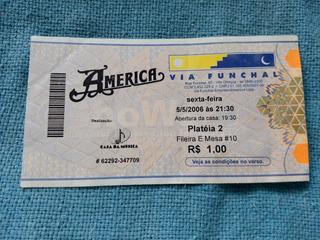 Ingresso Convite América 2006 Via Funchal Raro Colecionador