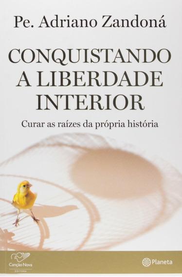 Livro Conquistando A Liberdade Interior Pe Adriano Zandoná