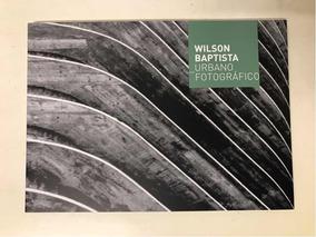 Wilson Baptista - Urbano Fotográfico