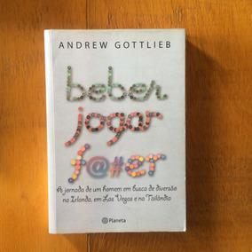 Livro: Beber, Jogar E Fazer - Andrew Gottlier