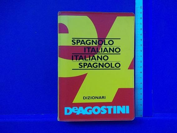 Dicionario Spagnolo Italiano Italiano Spagnolo De Agostini