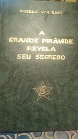 Livro A Grade Piramide Revela Seu Segredo Roselis Von Sass