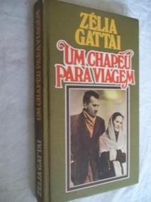 * Livros - Zélia Gattai - Um Chapéu Para Viagem - Escolha