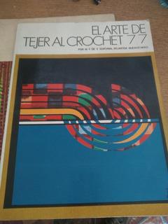 El Arte De Tejer Al Crochet 77 M F De V Ed Atlántida Joya