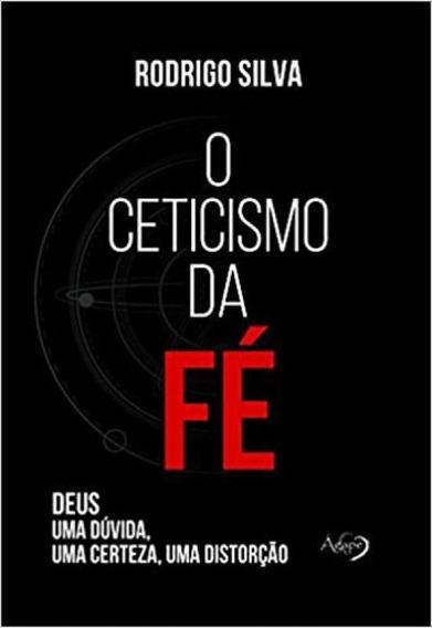 Ceticismo Da Fe, O