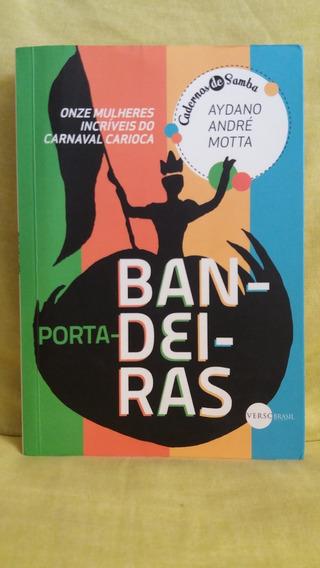 Porta-bandeiras: Onze Mulheres Incríveis Aydano André Motta