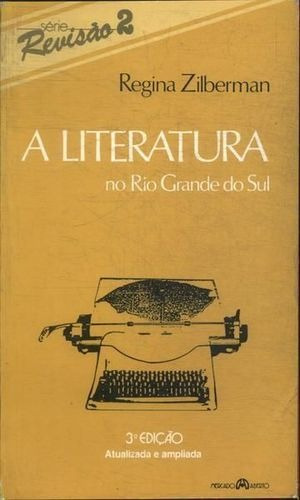 Livro A Literatura No Rio Grande Do Sul Regina Zilberman
