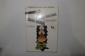 Dano Material, Dano Moral, Reparações - Fabrício Zamprogna