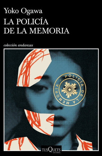 La Policia De La Memoria. Yoko Ogawa. Tusquets