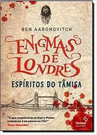 Enigmas De Londres Espíritos Do Tâmisa Ben Aaronovitch