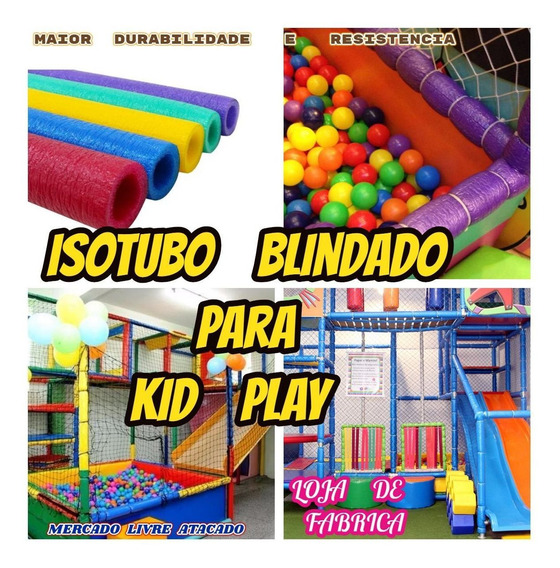 Isotubo Blindado Para Buffet Kid Play Brinquedão Kit C/15mts