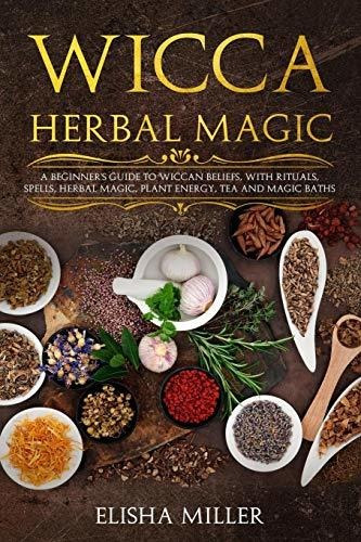 Book : Wicca Herbal Magic: A Beginners Guide To Wiccan