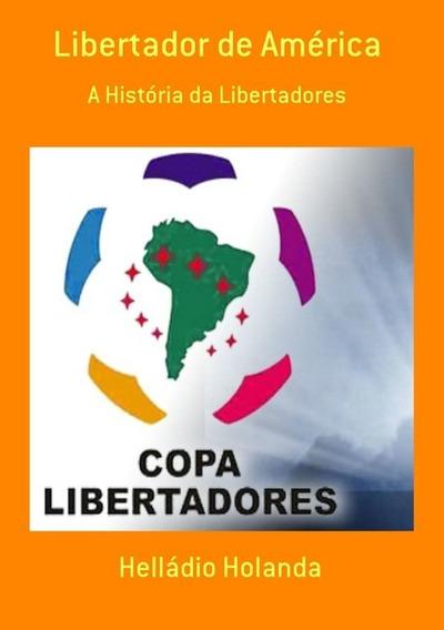 Libertador De América - Livro Novo 2015