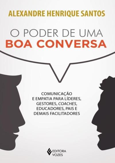Poder De Uma Boa Conversa, O