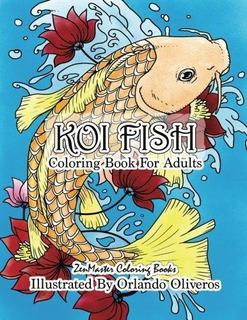 Koi Fish Adult Coloring Book : Zenmaster Coloring Books