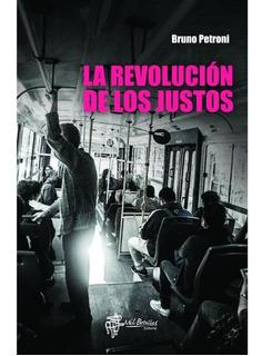 La Revolución De Los Justos - Bruno Petroni