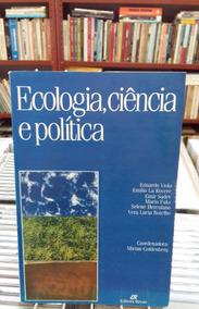 Ecologia Ciencia E Politica Mirian Goldenberg