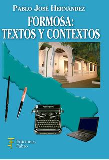 Formosa: Textos Y Contextos. Ediciones Fabro