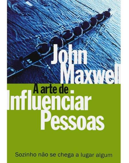 Livro John Maxwell - Arte De Influenciar Pessoas