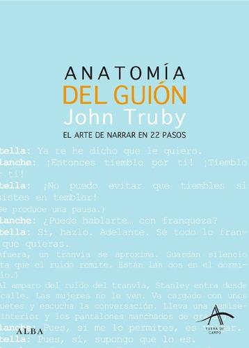 Anatomía Del Guión, John Truby, Ed. Alba