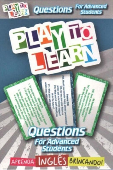 Play To Learn - Questions For Advanced Students