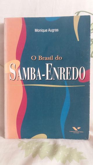 O Brasil Do Samba-enredo - Monique Augras