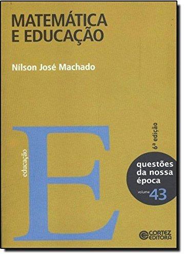 Matemática E Educação Nílson José Machado 9788524919183
