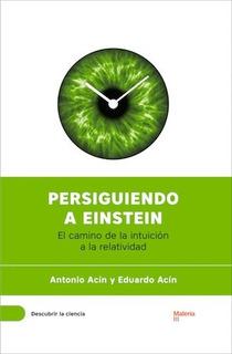 Persiguiendo A Einstein - A. Y E. Acín