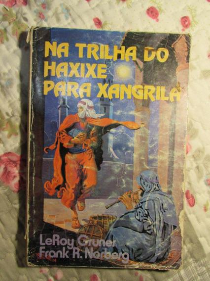 Na Trilha Do Haxixe Para Xangrilá Leroy Gruner E F. Norberg