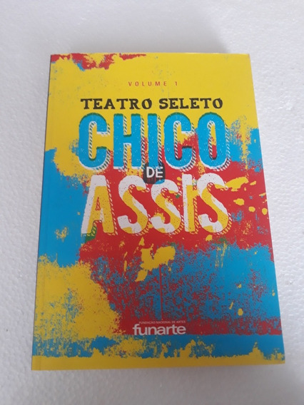 Teatro Seleto Chico De Assis - Vol 1
