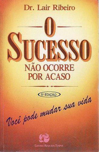 Sucesso Não Ocorre Por Acaso, O (rosa Do Ribeiro, Lair