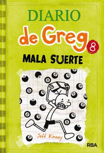 Diario De Greg 8: Mala Suerte / Jeff Kinney