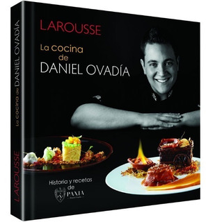 Libro De Cocina La Cocina De Daniel Ovadía Larousse