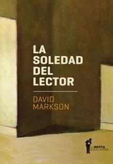 La Soledad Del Lector, David Markson, Ed Bestia Equilátera