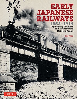 Book : Early Japanese Railways 1853-1914 Engineering...