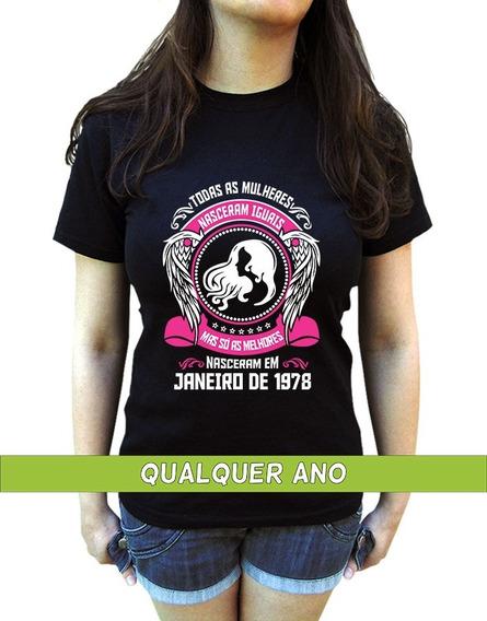 Camiseta As Melhores Nascem Em Janeiro Personalizada Com Ano