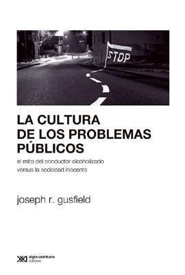 Imagen 1 de 3 de La Cultura De Los Problemas Públicos, Gusfield, Ed. Sxxi