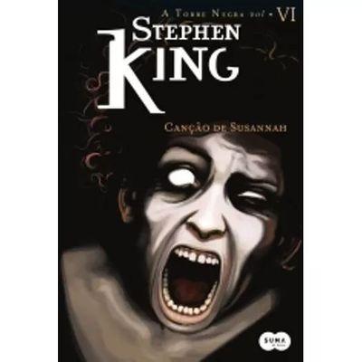 Canção De Susannah - A Torre Negra - Volume Vi Stephen King