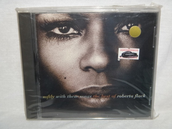 Cd - Roberta Flack - Softly With These Songs The Best Of Ro