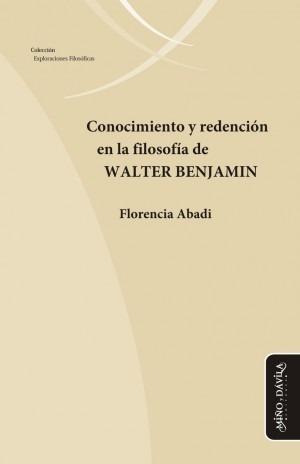 Imagen 1 de 2 de Conocimiento Y Redención En La Filosofía De Walter Benjamin